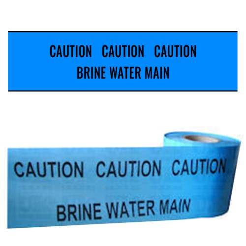 BRINE WATER MAIN - Premium Underground Warning Tape